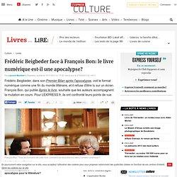 Frédéric Beigbeder face à François Bon: le livre numérique est-il une apocalypse?