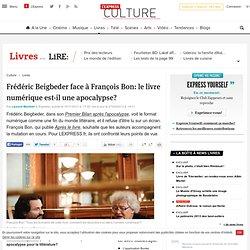 Beigbeder / François Bon: le livre numérique est-il une apocalypse?