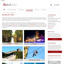 Beijing Day Trips - Check our top five day trip destinationsReFoX