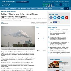Beijing, Tianjin and Hebei take different approaches to beating smog