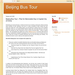Beijing Bus Tour: Beijing Bus Tour – Plan for Memorable Day in Capital City of China