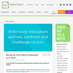 Being an Anti-Racist Educator Is a Verb - NCTE