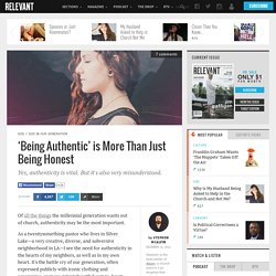 'Being Authentic' is More Than Just Being Honest