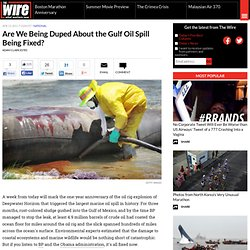Are We Being Duped About the Gulf Oil Spill Being Fixed? - National