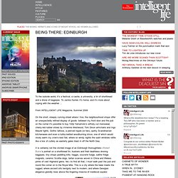 BEING THERE: EDINBURGH | More Intelligent Life