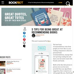 5 Tips For Being Great at Recommending Books