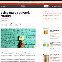Being Happy at Work Matters - HBR