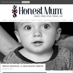 Being honest: a traumatic birth