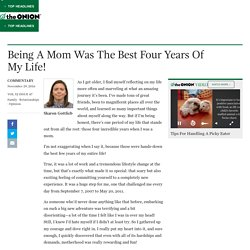 Being A Mom Was The Best Four Years Of My Life!
