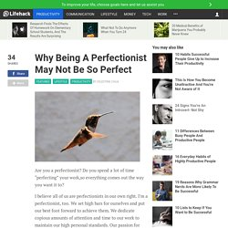 Why Being A Perfectionist May Not Be So Perfect