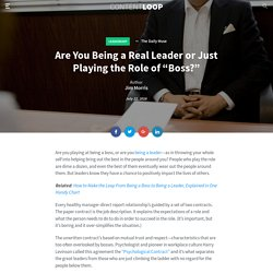"""Are You Being a Real Leader or Just Playing the Role of """"Boss?"""""""