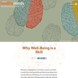 Why Well-Being is a Skill - Center for Healthy Minds