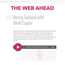 Being Tracked with Brett Gaylor