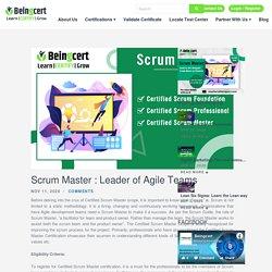 Scrum Master : Leader of Agile Teams - beingcert