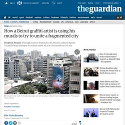 How a Beirut graffiti artist is using his murals to try to unite a fragmented city