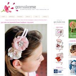 {go make me} bejewelled flower headband / diy project - Go Make Me