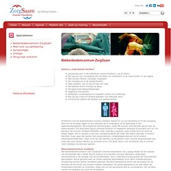 Bekkenbodemcentrum ZorgSaam - ZorgSaam Zeeuws-Vlaanderen: ziekenhuis, thuiszorg, ouderenzorg en ambulance