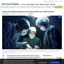 Kunststof bekkenimplantaat brengt patiënt tot radeloosheid - Binnenland
