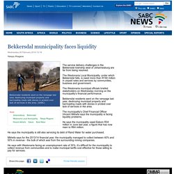 Bekkersdal municipality faces liquidity:Wednesday 26 February 2014