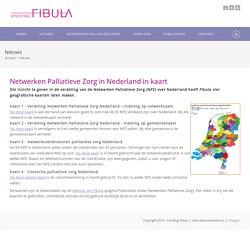 Stichting Fibula is belangenbehartiger van palliatieve netwerkzorg > Actueel > Nieuws > Netwerken Palliatieve Zorg in Nederland in kaart
