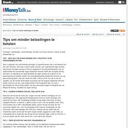 Tips om minder belastingen te betalen - - Moneytalk.be
