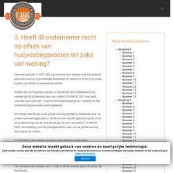 3. Heeft IB-ondernemer recht op aftrek van huisvestingskosten ter zake van woning? - Belastingraadgevers