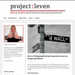 How to: Beleggingsinformatie importeren naar een Google spreadsheet - Project: leven
