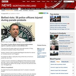 Belfast riots: 56 police officers injured during parade protests