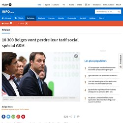 18 300 Belges vont perdre leur tarif social spécial GSM