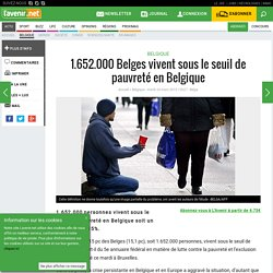 1.652.000 Belges vivent sous le seuil de pauvreté en Belgique