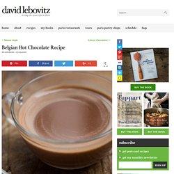 Belgian Hot Chocolate Recipe - David Lebovitz