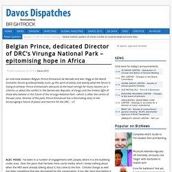 Belgian Prince: Conserving DRC's Virunga National Park