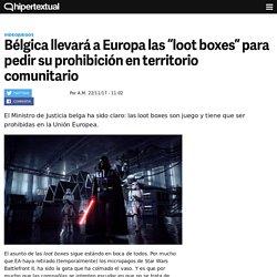 Bélgica quiere prohibir las loot boxes en Europa