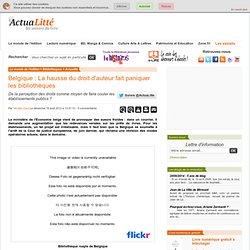 Belgique : La hausse du droit d'auteur fait paniquer les bibliothèques