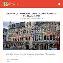 La Belgique, deuxième pays le plus tolérant des LGBTQI+ ? La belle affaire !
