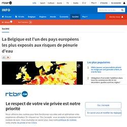 La Belgique est l'un des pays européens les plus exposés aux risques de pénurie d'eau