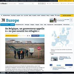 En Belgique, un gouverneur appelle à «ne pas nourrir les réfugiés»