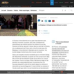 La Belgique s'attaque au harcèlement scolaire
