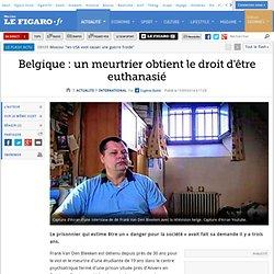 15/09/14 Belgique : un meurtrier obtient le droit d'être euthanasié