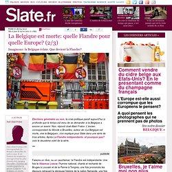 La Belgique est morte: quelle Flandre pour quelle Europe? (2/3)