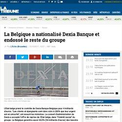 La Belgique a nationalisé Dexia Banque et endossé le reste du groupe