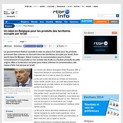 Un label en Belgique pour les produits des territoires occupés par Israël
