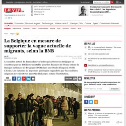 La Belgique en mesure de supporter la vague actuelle de migrants, selon la BNB