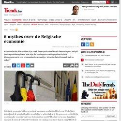 6 mythes over de Belgische economie
