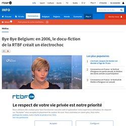 Bye Bye Belgium: en 2006, le docu-fiction de la RTBF créait un électrochoc