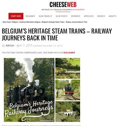 Belgium's Heritage Steam Trains - Railway Journeys Back in Time