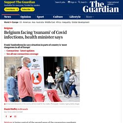 Belgium facing 'tsunami' of Covid infections, health minister says