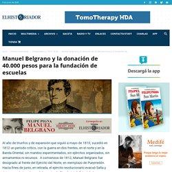 Manuel Belgrano y la donación de 40.000 pesos para la fundación de escuelas