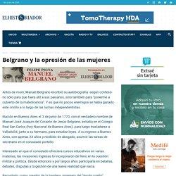 Belgrano y la opresión de las mujeres