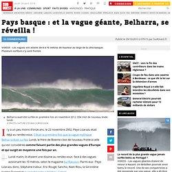 Pays basque : et la vague géante, Belharra, se réveilla !